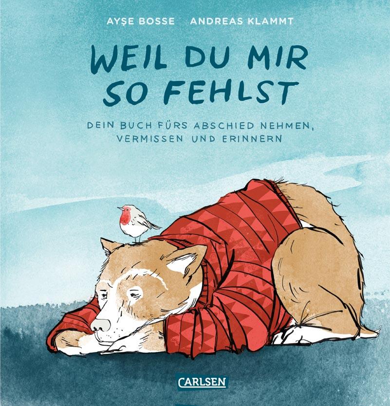 """Buchcover: """"Weil Du mir so fehlst"""" von Ayse Bosse und Andreas Klammt"""